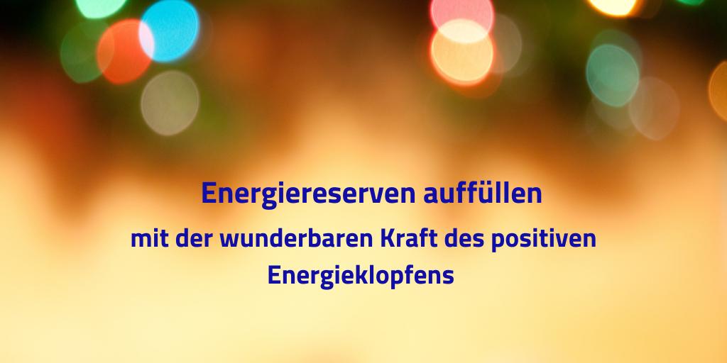 Energiereserven auffüllen mit der wunderbaren Kraft des positiven Energieklopfens